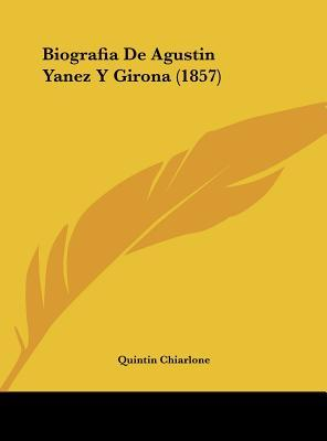 Biografia de Agustin Yanez y Girona (1857)