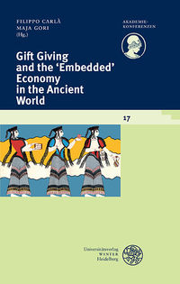Gift Giving and the 'Embedded' Economy in the Ancient World