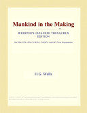 Mankind in the Making (Webster's Japanese Thesaurus Edition)
