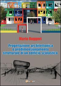 Progettazione architettonica e predimensionamento strutturale di un edificio scolastico