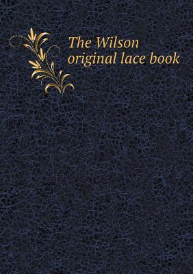 The Wilson Original Lace Book
