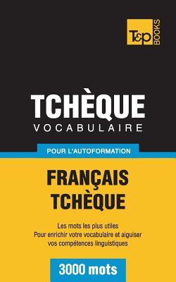 Vocabulaire français-tchèque pour l'autoformation. 3000 mots