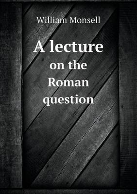 A Lecture on the Roman Question