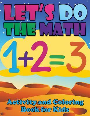 Let's Do the Math (Activity and Coloring Book for Kids)