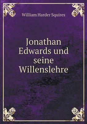 Jonathan Edwards Und Seine Willenslehre