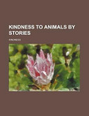 Kindness to Animals Illustrated by Stories