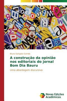 A construção da opinião nos editoriais do jornal Bom Dia Bauru