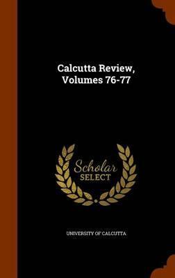 Calcutta Review, Volumes 76-77