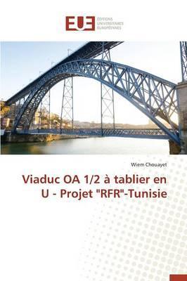 """Viaduc Oa 1/2 a Tablier en U - Projet """"Rfr""""-Tunisie"""