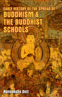 Early History of the Spread of Buddhism and the Buddhist Schools