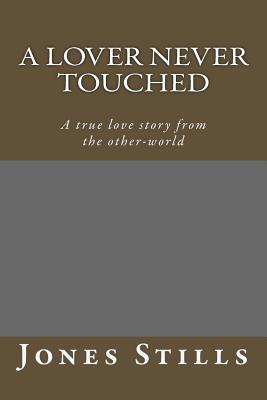 A Lover Never Touched