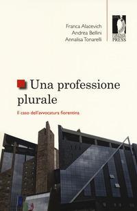 Una professione plurale. Il caso dell'avvocatura fiorentina