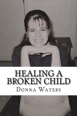 Healing a Broken Child