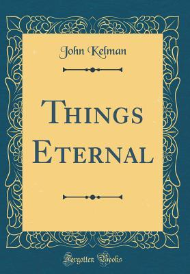 Things Eternal (Classic Reprint)