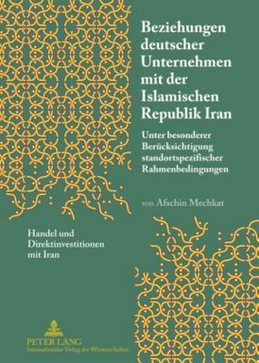 Beziehungen Deutscher Unternehmen Mit Der Islamischen Republik Iran