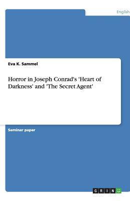 Horror in Joseph Conrad's 'Heart of Darkness' and 'The Secret Agent'