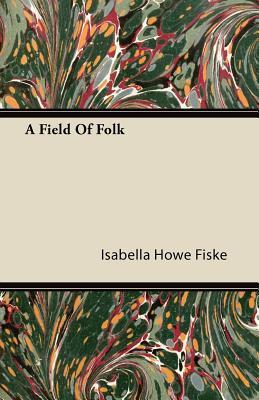 A Field Of Folk