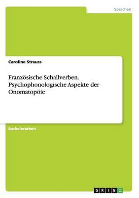 Französische Schallverben. Psychophonologische Aspekte der Onomatopöie