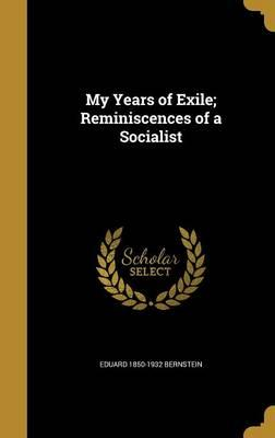 MY YEARS OF EXILE REMINISCENCE