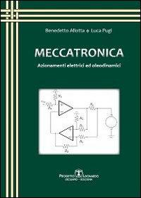 Meccatronica. Azionamenti elettrici ed oleodinamici