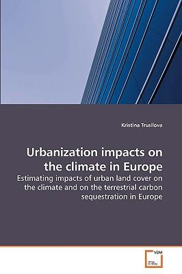 Urbanization impacts on the climate in Europe