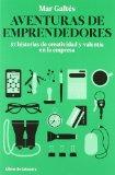 Aventuras de emprendedores: 57 historias de creatividad y valentía en la empresa