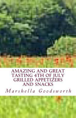 Amazing and Great Tasting 4th of July Grilled Appetizers and Snacks