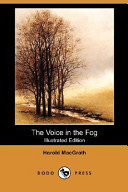 The Voice in the Fog (Illustrated Edition) (Dodo Press)