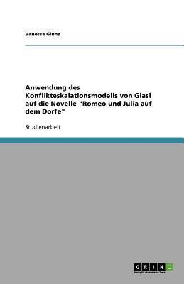 """Anwendung des Konflikteskalationsmodells von Glasl auf die Novelle """"Romeo und Julia auf dem Dorfe"""""""