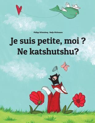 Je Suis Petite, Moi ? Ne Katshutshu?