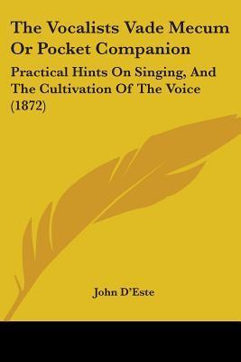 The Vocalists Vade Mecum or Pocket Companion