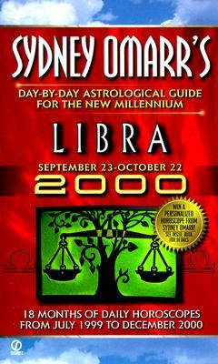 Sydney Omarr's 2000 Libra Day by Day Astrological Guide for the New Millennium