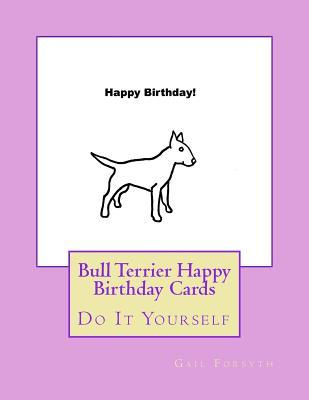 Bull Terrier Happy Birthday Cards