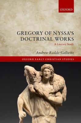 Gregory of Nyssa's Doctrinal Works