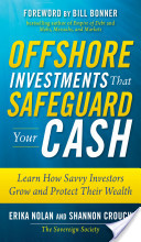 Offshore Investments that Safeguard Your Cash: Learn How Savvy Investors Grow and Protect Their Wealth