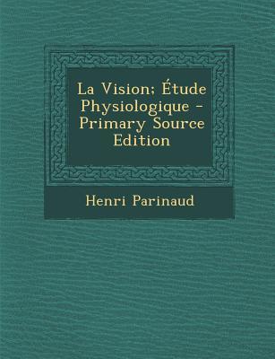 La Vision; Etude Physiologique