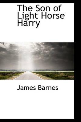 The Son of Light Horse Harry