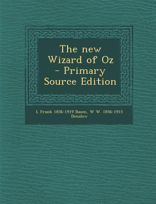 The New Wizard of Oz - Primary Source Edition