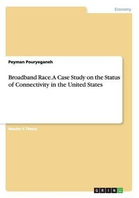 Broadband Race. A Case Study on the Status of Connectivity in the United States