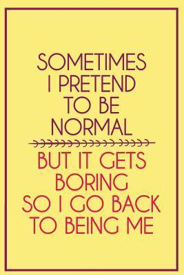 Sometimes I Pretend ...
