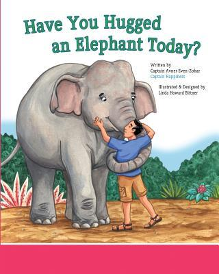 Have You Hugged an Elephant Today?