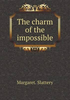 The Charm of the Impossible