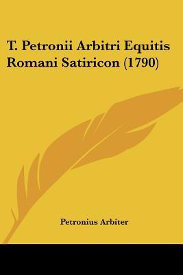 T. Petronii Arbitri Equitis Romani Satiricon (1790)