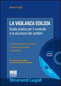 La vigilanza edilizia. Guida pratica per il controllo e la sicurezza dei cantieri. Con CD-ROM