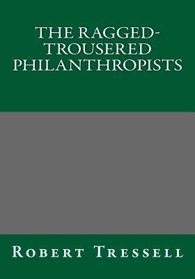 The Ragged-Trousered Philanthropists Robert Tressell