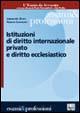 Istituzioni di diritto internazionale privato e diritto ecclesiastico