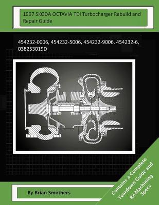 1997 SKODA OCTAVIA TDI Turbocharger Rebuild and Repair Guide