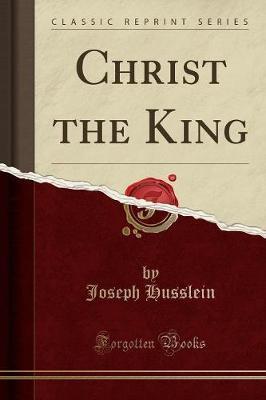 Christ the King (Classic Reprint)