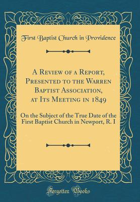 A Review of a Report, Presented to the Warren Baptist Association, at Its Meeting in 1849