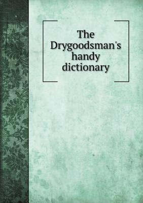 The Drygoodsman's Handy Dictionary